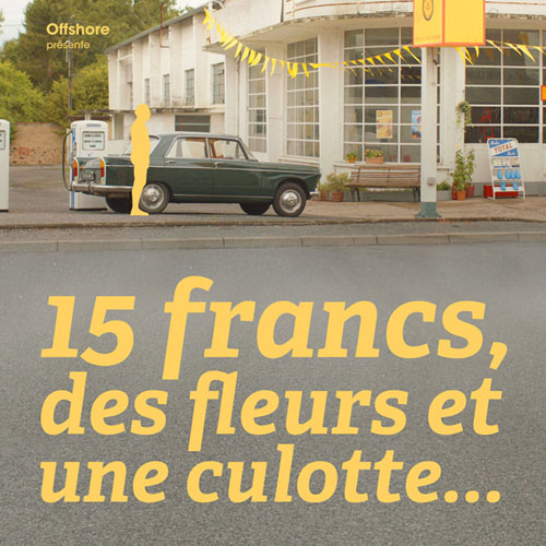 15 francs, des fleurs et une culotte